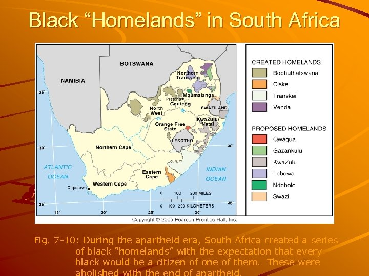 """Black """"Homelands"""" in South Africa Fig. 7 -10: During the apartheid era, South Africa"""