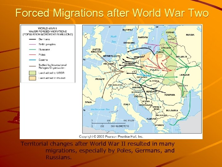 Forced Migrations after World War Two Territorial changes after World War II resulted in