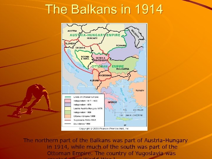 The Balkans in 1914 The northern part of the Balkans was part of Austria-Hungary