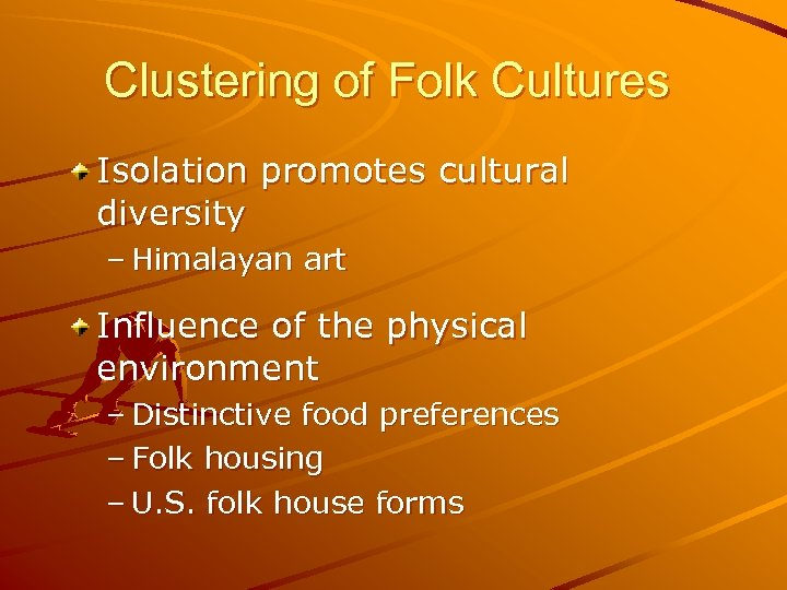 Clustering of Folk Cultures Isolation promotes cultural diversity – Himalayan art Influence of the