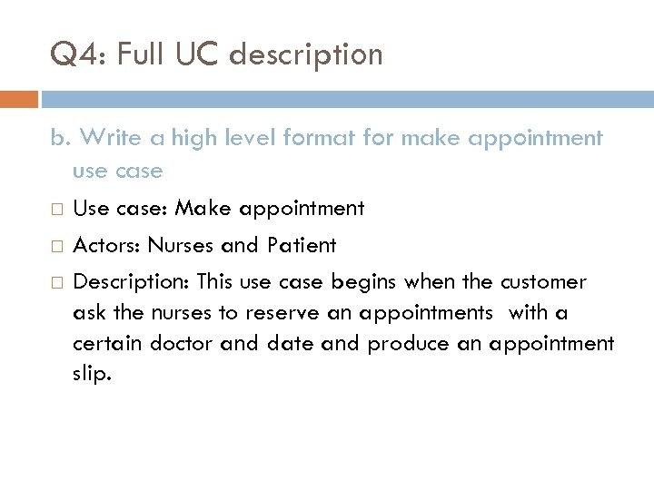Q 4: Full UC description b. Write a high level format for make appointment