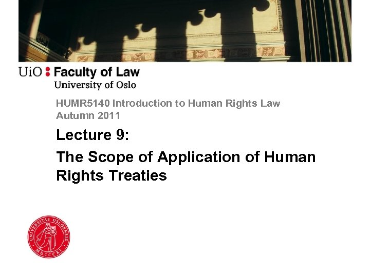 HUMR 5140 Introduction to Human Rights Law Autumn 2011 Lecture 9: The Scope of