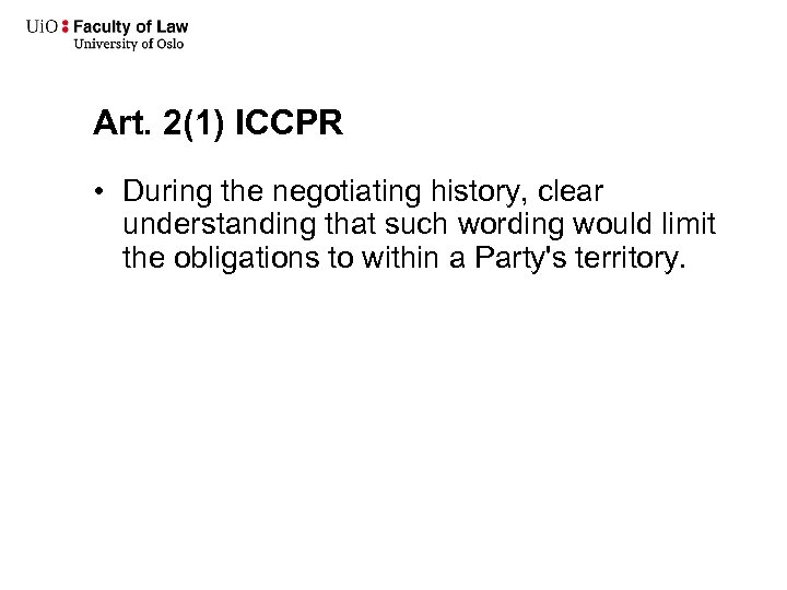 Art. 2(1) ICCPR • During the negotiating history, clear understanding that such wording would