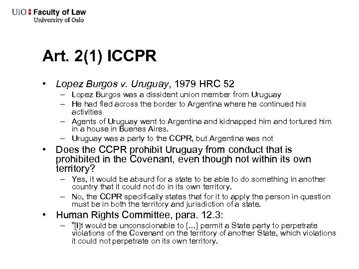 Art. 2(1) ICCPR • Lopez Burgos v. Uruguay, 1979 HRC 52 – Lopez Burgos