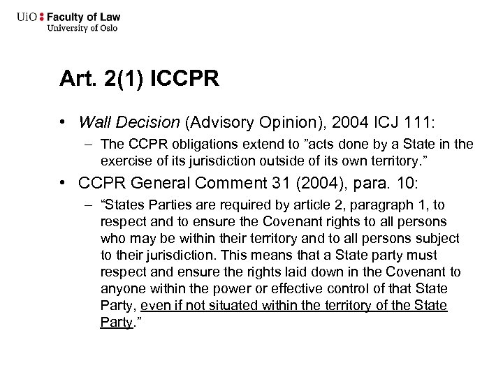 Art. 2(1) ICCPR • Wall Decision (Advisory Opinion), 2004 ICJ 111: – The CCPR