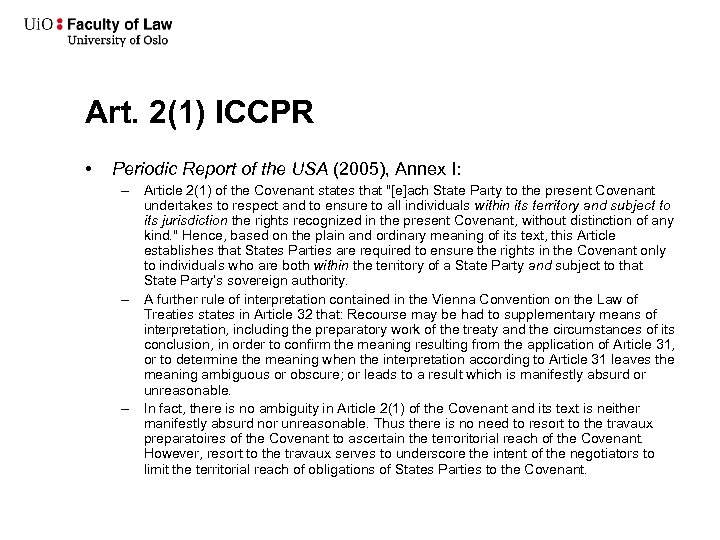Art. 2(1) ICCPR • Periodic Report of the USA (2005), Annex I: – Article