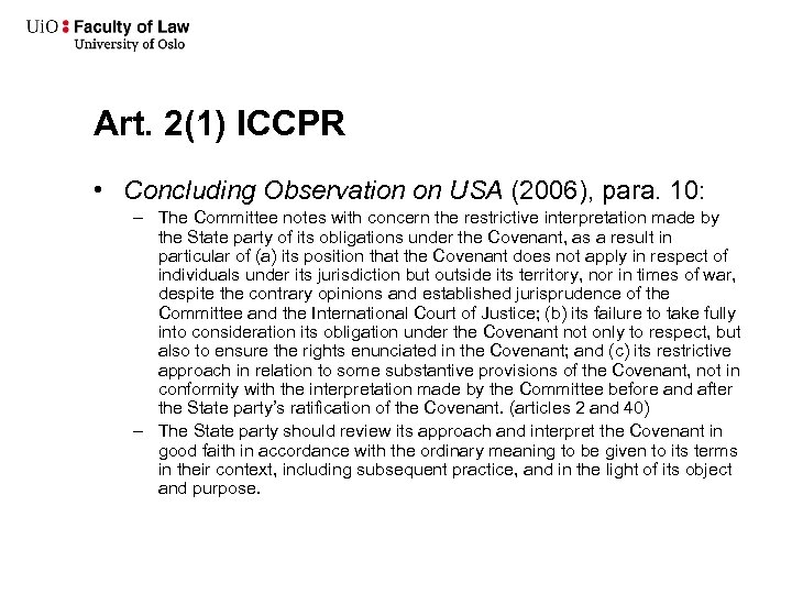 Art. 2(1) ICCPR • Concluding Observation on USA (2006), para. 10: – The Committee