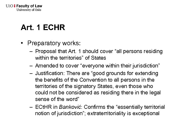 """Art. 1 ECHR • Preparatory works: – Proposal that Art. 1 should cover """"all"""