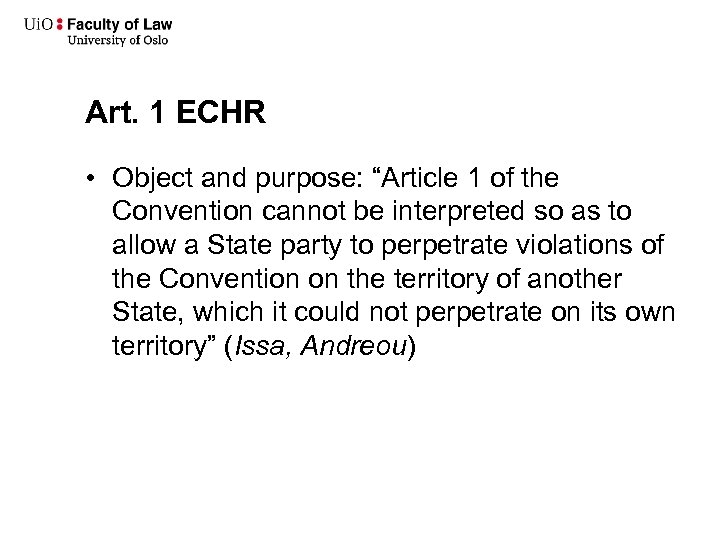 """Art. 1 ECHR • Object and purpose: """"Article 1 of the Convention cannot be"""