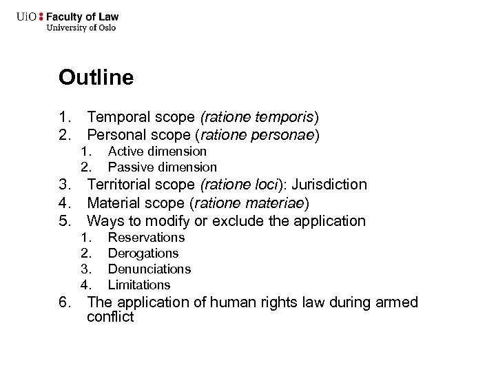 Outline 1. Temporal scope (ratione temporis) 2. Personal scope (ratione personae) 1. 2. Active