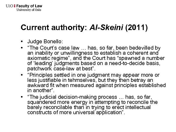 "Current authority: Al-Skeini (2011) • Judge Bonello: • ""The Court's case law … has,"