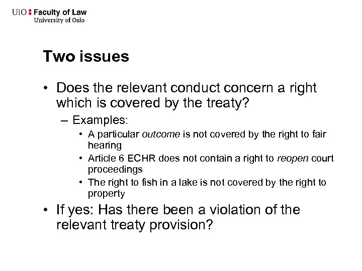 Two issues • Does the relevant conduct concern a right which is covered by