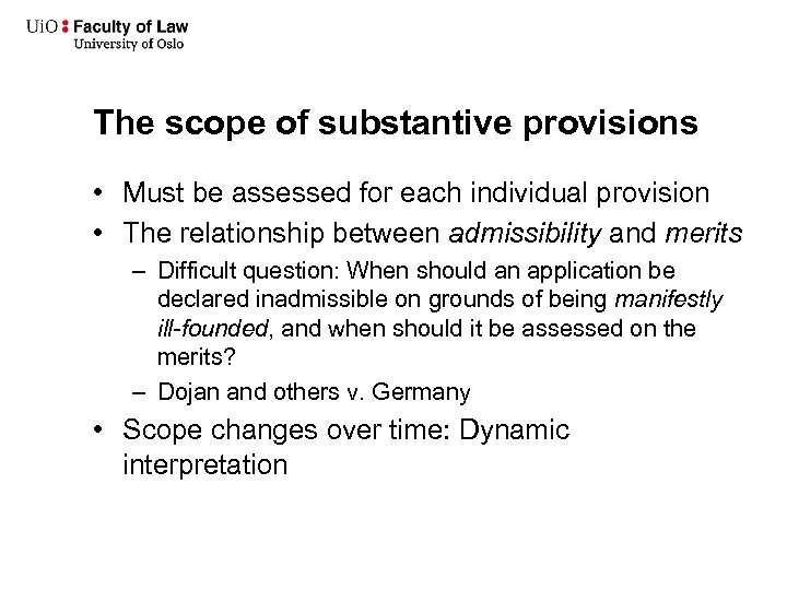 The scope of substantive provisions • Must be assessed for each individual provision •