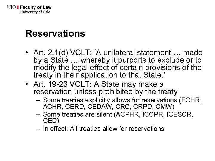 Reservations • Art. 2. 1(d) VCLT: 'A unilateral statement … made by a State