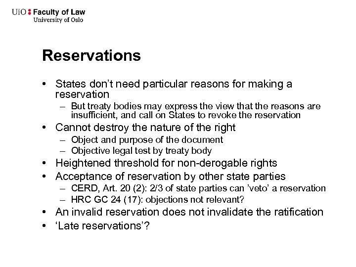 Reservations • States don't need particular reasons for making a reservation – But treaty