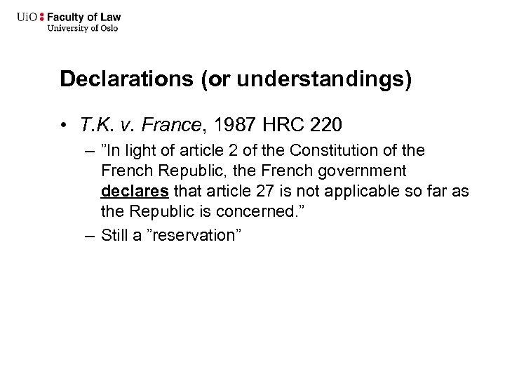 "Declarations (or understandings) • T. K. v. France, 1987 HRC 220 – ""In light"