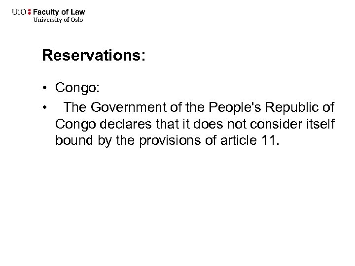 Reservations: • Congo: • The Government of the People's Republic of Congo declares that