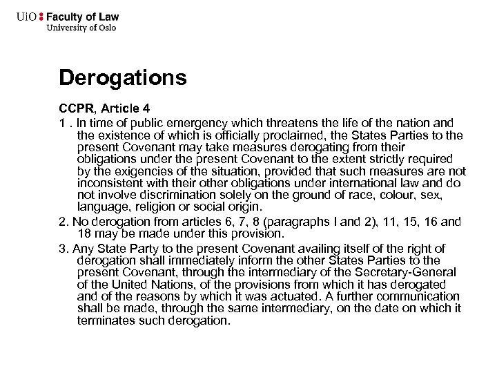 Derogations CCPR, Article 4 1. In time of public emergency which threatens the life