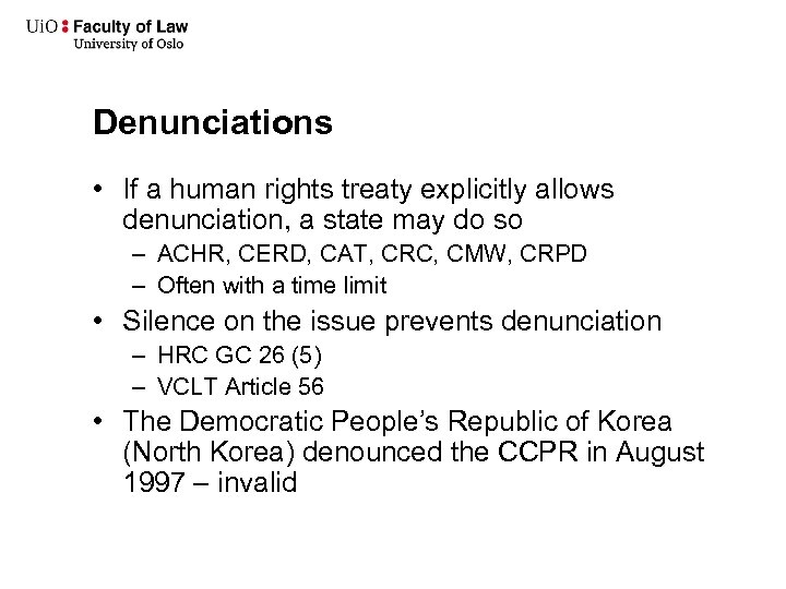 Denunciations • If a human rights treaty explicitly allows denunciation, a state may do