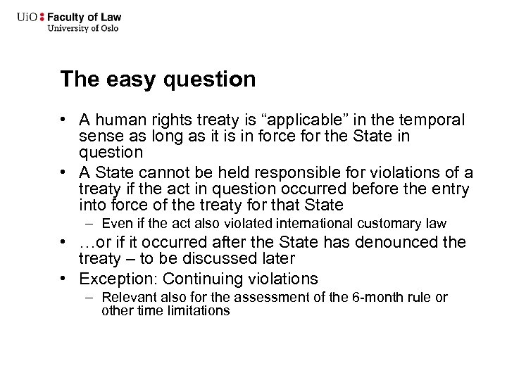 """The easy question • A human rights treaty is """"applicable"""" in the temporal sense"""