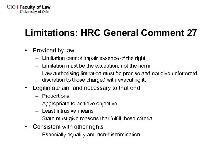 Limitations: HRC General Comment 27 • Provided by law – Limitation cannot impair essence