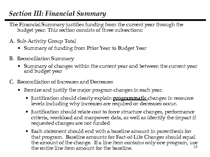 Section III: Financial Summary The Financial Summary justifies funding from the current year through