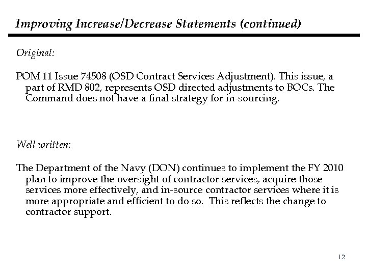 Improving Increase/Decrease Statements (continued) Original: POM 11 Issue 74508 (OSD Contract Services Adjustment). This