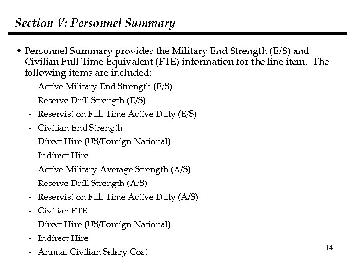 Section V: Personnel Summary • Personnel Summary provides the Military End Strength (E/S) and