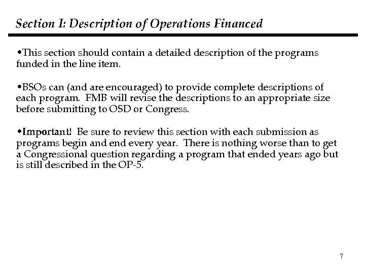 Section I: Description of Operations Financed • This section should contain a detailed description