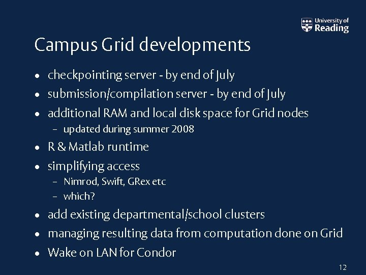 Campus Grid developments • checkpointing server - by end of July • submission/compilation server