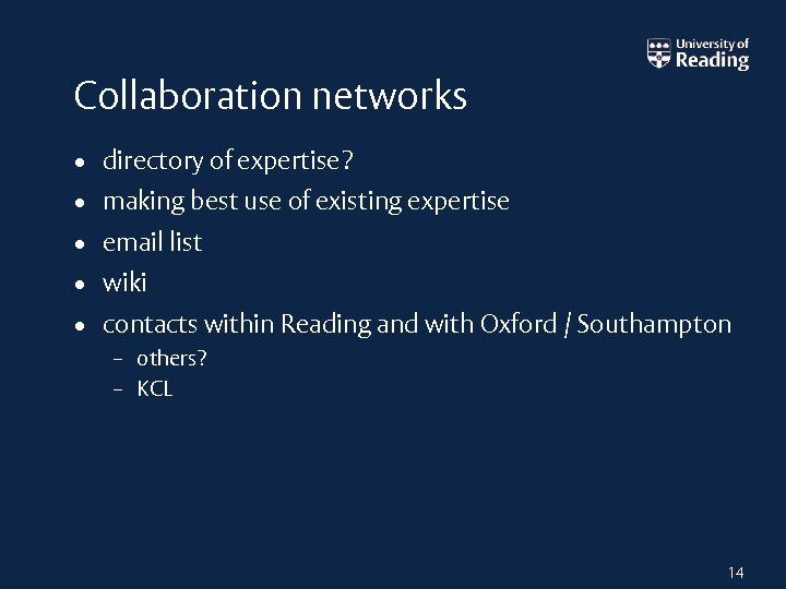 Collaboration networks • directory of expertise? • making best use of existing expertise •