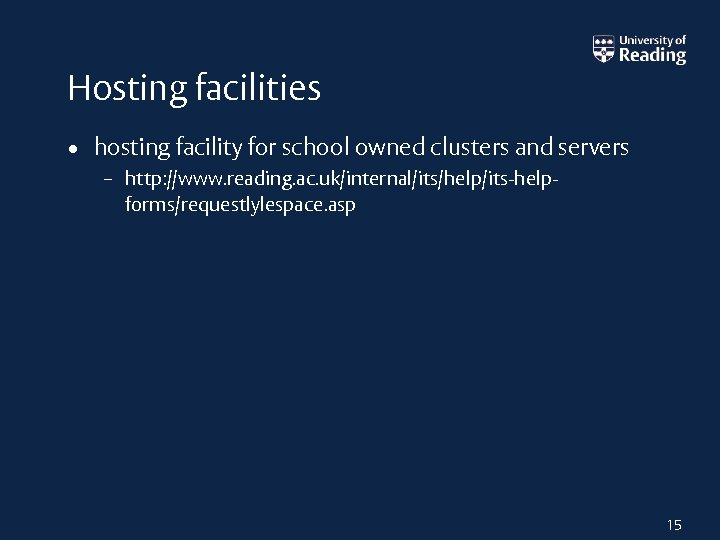 Hosting facilities • hosting facility for school owned clusters and servers – http: //www.