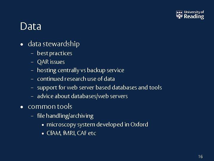 Data • data stewardship – – – best practices QAR issues hosting centrally vs