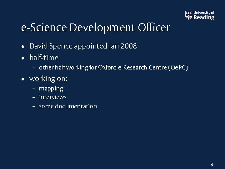 e-Science Development Officer • David Spence appointed Jan 2008 • half-time – other half