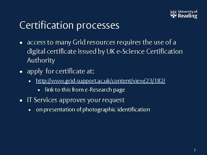 Certification processes • access to many Grid resources requires the use of a digital