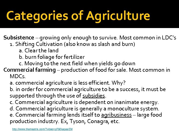 Categories of Agriculture Subsistence – growing only enough to survive. Most common in LDC's