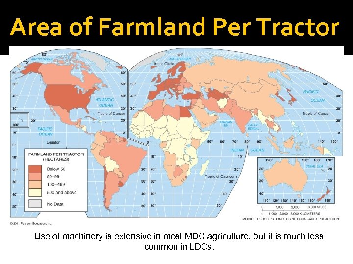 Area of Farmland Per Tractor Use of machinery is extensive in most MDC agriculture,