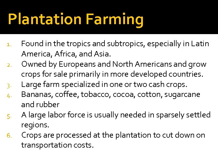 Plantation Farming 1. 2. 3. 4. 5. 6. Found in the tropics and subtropics,