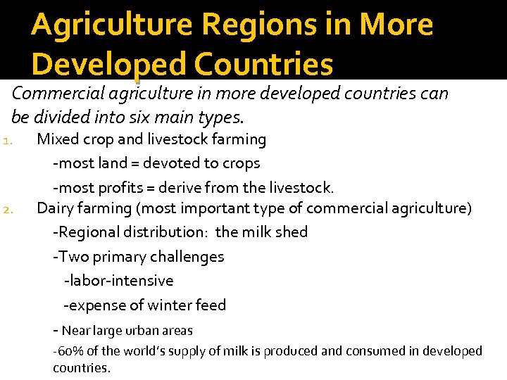 Agriculture Regions in More Developed Countries Commercial agriculture in more developed countries can be