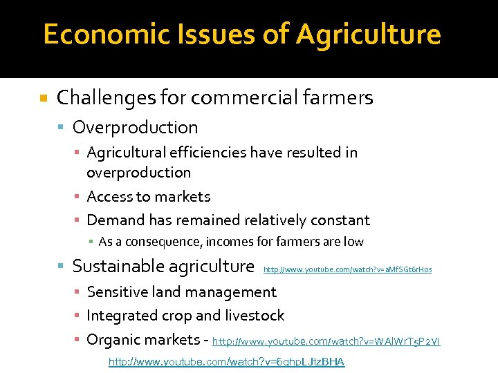 Economic Issues of Agriculture Challenges for commercial farmers Overproduction ▪ Agricultural efficiencies have resulted
