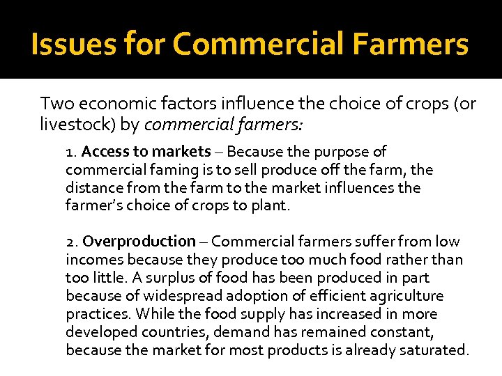 Issues for Commercial Farmers Two economic factors influence the choice of crops (or livestock)