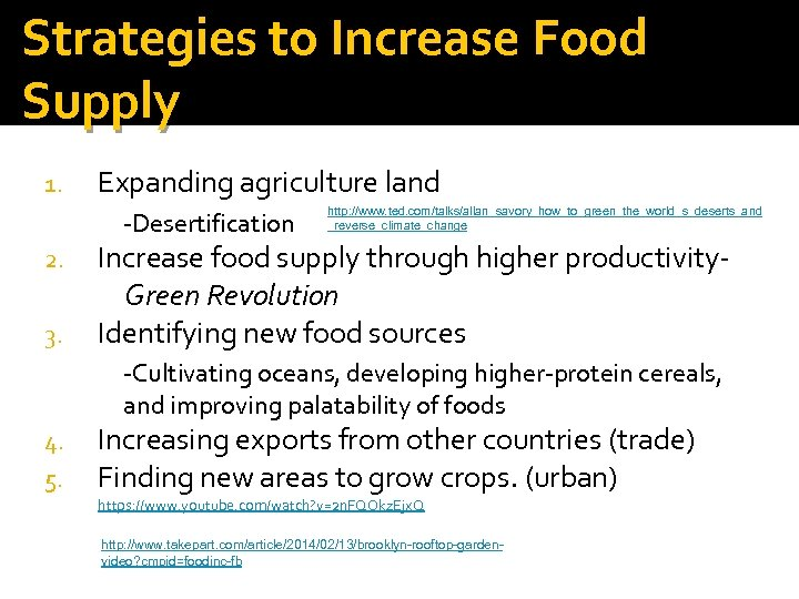 Strategies to Increase Food Supply 1. Expanding agriculture land -Desertification 2. 3. http: //www.