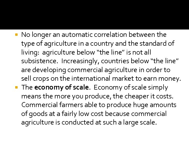 No longer an automatic correlation between the type of agriculture in a country and