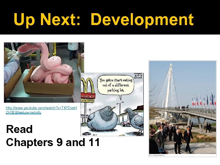 Up Next: Development http: //www. youtube. com/watch? v=T 67 Dvo. H 2 H 3