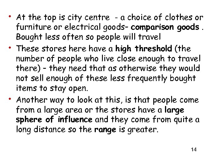 • At the top is city centre - a choice of clothes or