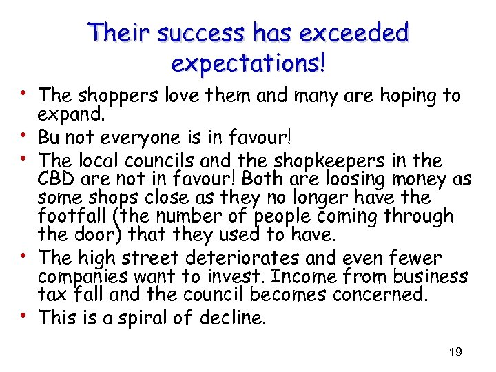 Their success has exceeded expectations! • The shoppers love them and many are hoping