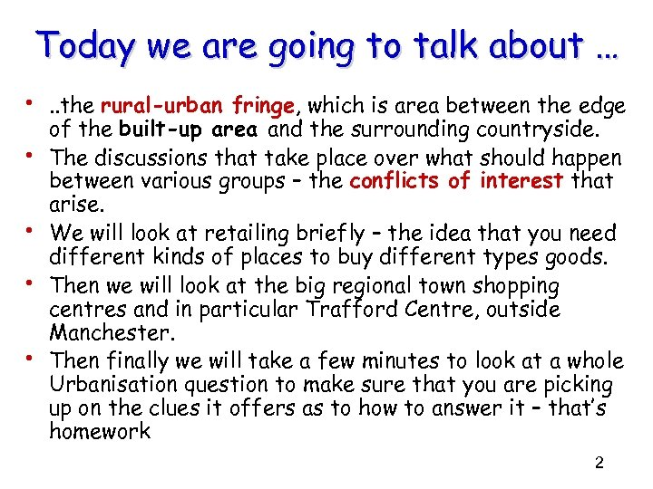 Today we are going to talk about … • . . the rural-urban fringe,
