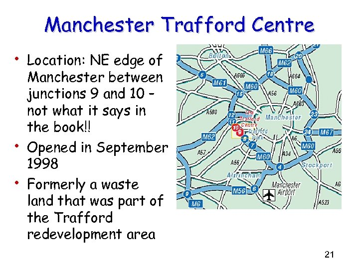 Manchester Trafford Centre • Location: NE edge of • • Manchester between junctions 9