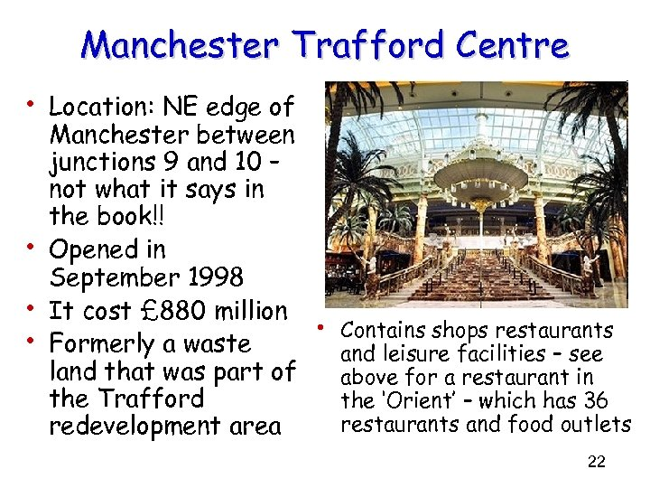 Manchester Trafford Centre • Location: NE edge of • • • Manchester between junctions