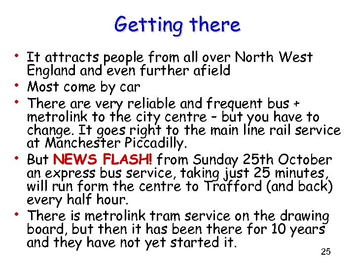 Getting there • It attracts people from all over North West • • England